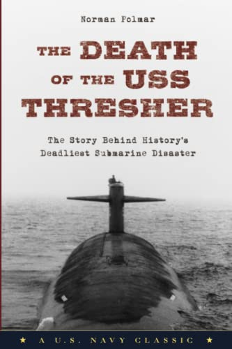 9781493027538: The Death of the USS Thresher: The Story Behind History's Deadliest Submarine Disaster