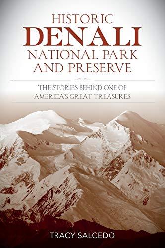 HISTORIC DENALI NATIONAL PARK Format: Paperback: LYONS PRESS