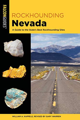 9781493034024: Rockhounding Nevada: A Guide to the State's Best Rockhounding Sites