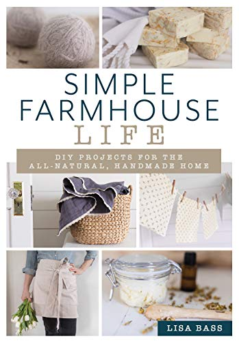 Book Cover: Simple Farmhouse Life: DIY Projects for the All-Natural, Hand-Made Home