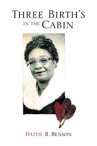 9781493101443: Three Birth's in the Cabin
