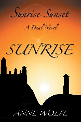 9781493101481: Sunrise Sunset: A Dual Novel: Sunrise