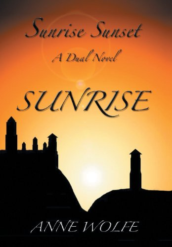 9781493101498: Sunrise, Sunset: A Dual Novel: Sunrise