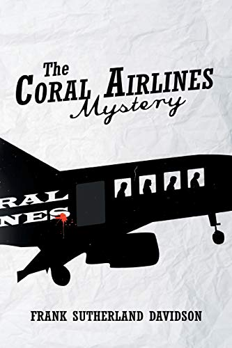 The Coral Airlines Mystery: Frank Sutherland Davidson