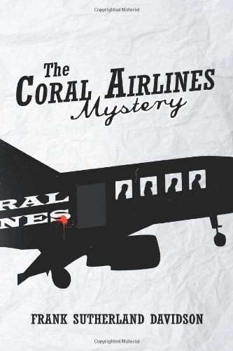 The Coral Airlines Mystery: Davidson, Frank Sutherland