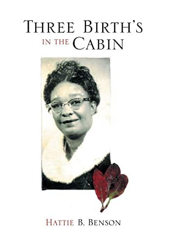 9781493101924: Three Birth's in the Cabin