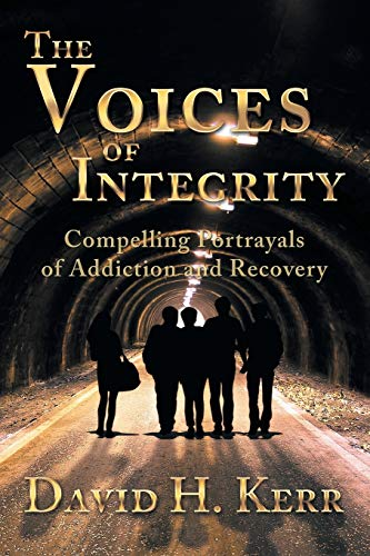 9781493105397: The Voices of Integrity: Compelling Portrayals of Addiction