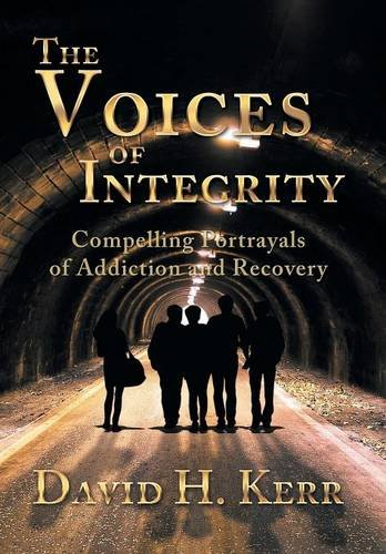 9781493105403: The Voices of Integrity: Compelling Portrayals of Addiction