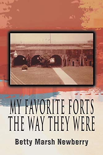 My Favorite Forts - The Way They Were: Betty Marsh Newberry