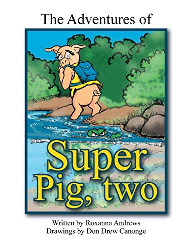 The Adventures of Super Pig: Two