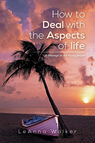 How To Deal With The Aspects Of Life: A Message To The Young People
