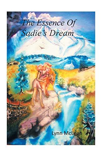 The Essence of Sadie's Dream: Lynn McLean