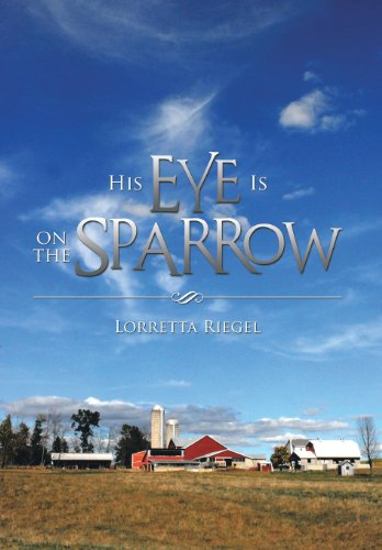 His Eye Is on the Sparrow: Lorretta Riegel
