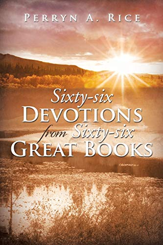 Sixty-six Devotions from Sixty-six Great Books: Perryn A. Rice