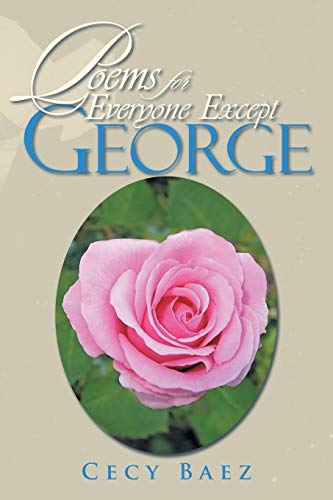 Poems for Everyone Except George: Cecy Baez