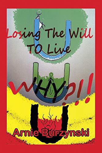 Losing the Will to Live, Why?: Arnie Burzynski