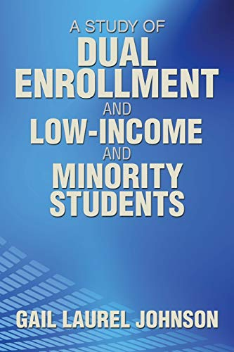 9781493113682: A Study of Dual Enrollment and Low-Income and Minority Students