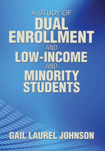 9781493113699: A Study of Dual Enrollment and Low-Income and Minority Students