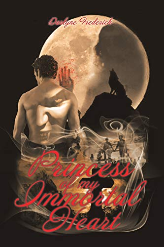 Princess of My Immortal Heart: Darlyne Frederick