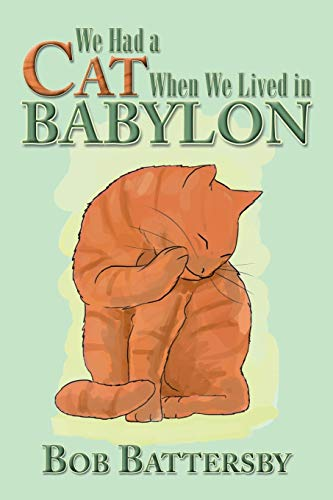 9781493115013: We Had a Cat When We Lived in Babylon