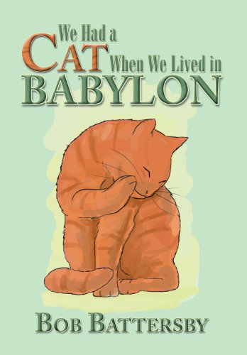 9781493115020: We Had a Cat When We Lived in Babylon