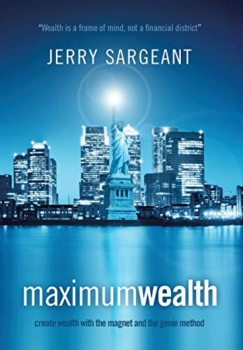 9781493115365: Maximum Wealth: Create Wealth with the Magnet and the Genie Method