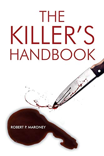 The Killers Handbook: Robert P. Maroney