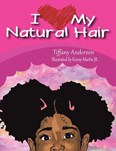 9781493115907: I Love My Natural Hair
