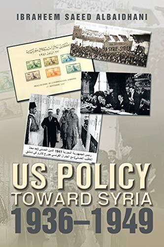 9781493116188: US Policy toward Syria 1936-1949