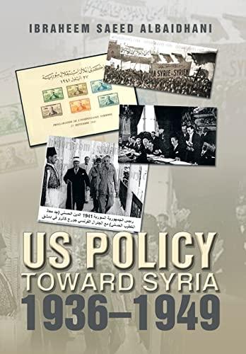 9781493116195: Us Policy Toward Syria 1936-1949