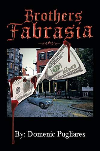 Brothers Fabrasia: Pugliares, Domenic