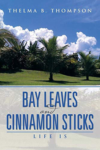 9781493117871: Bay Leaves and Cinnamon Sticks: Life Is