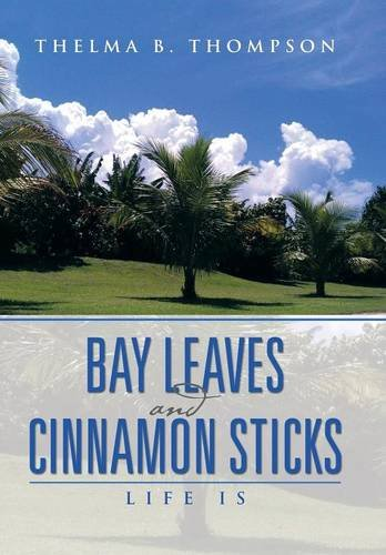 9781493117888: Bay Leaves and Cinnamon Sticks: Life Is