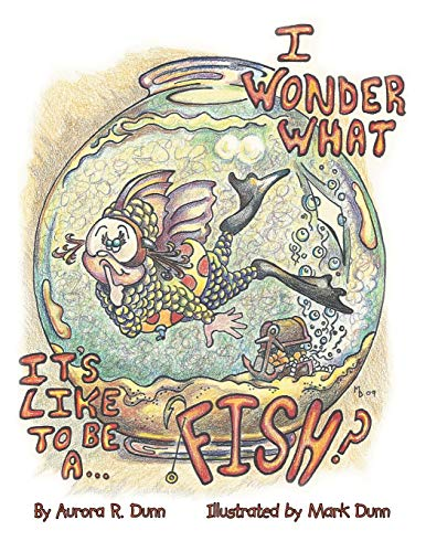 9781493119240: I Wonder What It's Like To Be A Fish