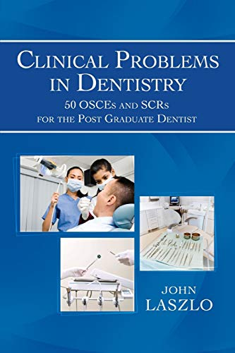 9781493119745: Clinical Problems in Dentistry: 50 OSCEs and SCRs for the Post Graduate Dentist
