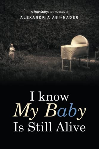 9781493119899: I know My Baby Is Still Alive