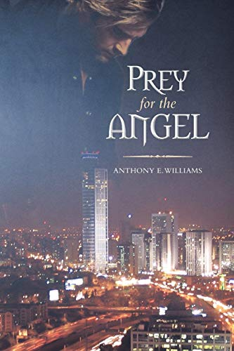 Prey for the Angel: Williams, Anthony E.