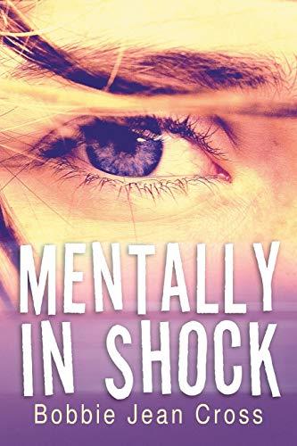 Mentally In Shock: Cross, Bobbie Jean