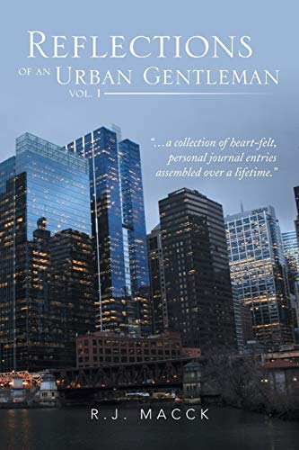 Reflections of an Urban Gentleman Vol. 1: R J Macck