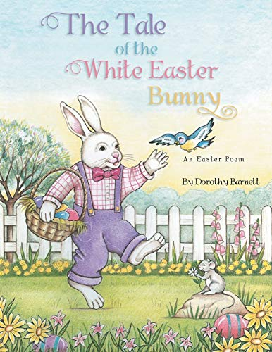 9781493122257: The Tale of the White Easter Bunny: An Easter Poem