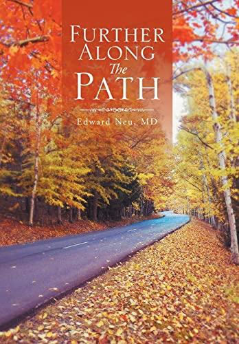 Further Along the Path: Edward Neu MD