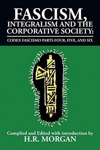 Fascism, Integralism and the Corporative Society -: H. R. Morgan