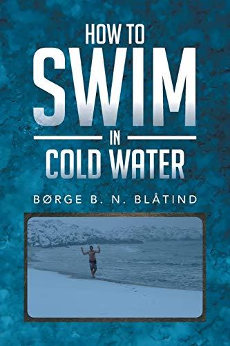 How to Swim in Cold Water: Bà rge B. N. Blåtind