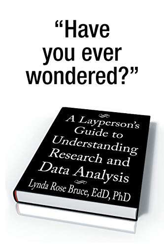 9781493125593: A Layperson's Guide to Understanding Research and Data Analysis