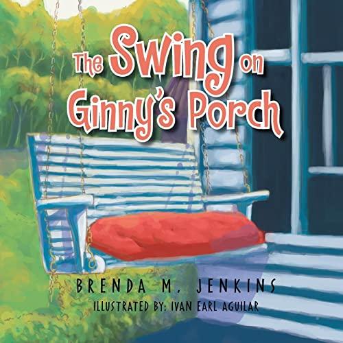 The Swing on Ginnys Porch: Brenda M. Jenkins