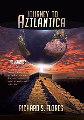 Journey to Aztlantica: Richard S. Flores