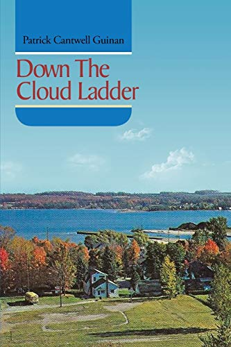 Down the Cloud Ladder (Paperback): Patrick Cantwell Guinan