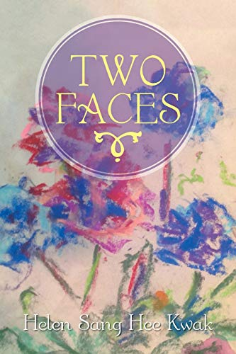 Two Faces: Helen Sang Hee Kwak