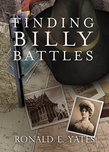 Finding Billy Battles: An Account of Peril, Transgression and Redemption: Yates, Ronald E.