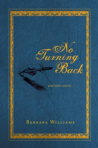 No Turning Back: And Other Stories.: Barbara Williams